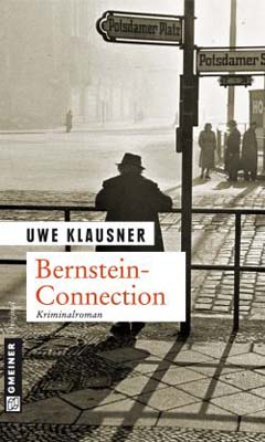 Uwe Klausner: Bernstein-Connection Tom Sydows dritter Fall